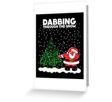 Cute Funny Dabbing Through the Snow Greeting Card