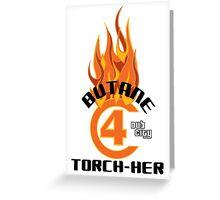 Butane Torch-Her #C4 Dub City Greeting Card