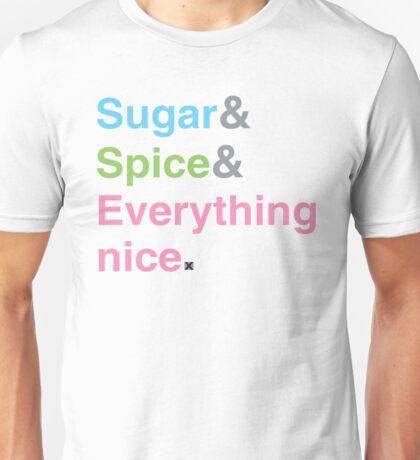 Sugar, Spice & Everything nice Unisex T-Shirt