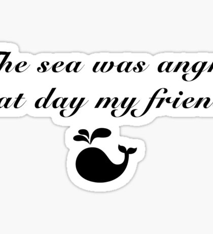 Seinfeld - The sea was angry that day my friends Sticker