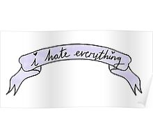 I HATE EVERYTHING funny tumblr merch! Poster