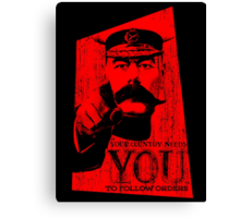 Your Country Needs You To Follow Orders. Canvas Print