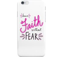 Have Faith Without Fear iPhone Case/Skin