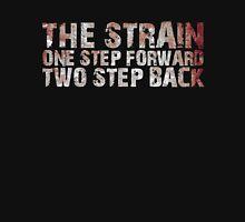 The Strain (One Step Forward Two Step Back) T-Shirt