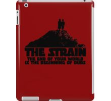 The Strain (The End Of Your World Is The Beginning Of Ours) iPad Case/Skin