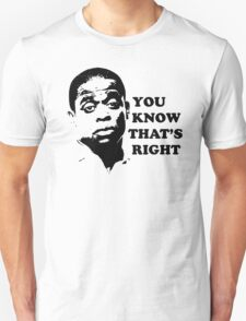 You Know That's Right T-Shirt