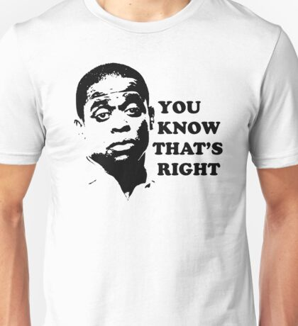 You Know That's Right Unisex T-Shirt