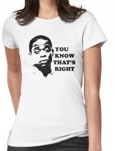 You Know That's Right Womens Fitted T-Shirt