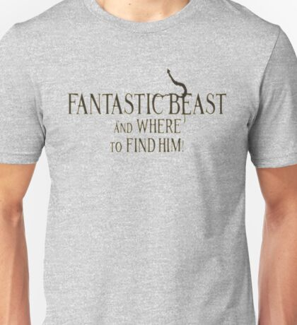 Fantastic BEAST, and where to find him! Unisex T-Shirt
