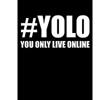 #YOLO White font Photographic Print