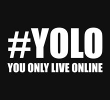 #YOLO White font by icedtees