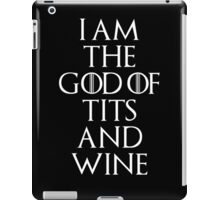 I Am The God Of Tits And Wine iPad Case/Skin