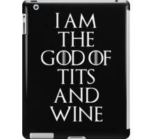 I Am The God Of Tits And Wine iPad Case/Skin