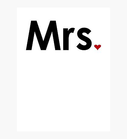 Couple - Mrs. Heart Photographic Print