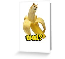 Doge banana dog shibe shiba inus wat? Greeting Card
