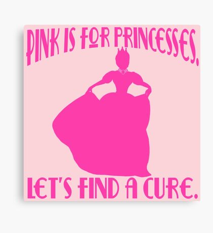 Pink is for Princesses Breast Cancer Awareness Canvas Print