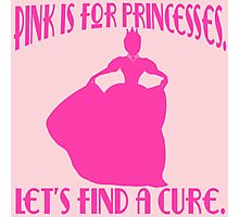 Pink is for Princesses Breast Cancer Awareness Photographic Print
