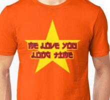Me Love You Long Time Unisex T-Shirt
