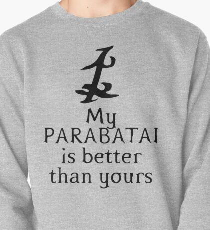 My Parabatai is Better than Yours Pullover