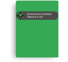 Achievement unlocked Talked to a girl Canvas Print