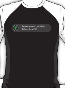 Achievement unlocked Talked to a girl T-Shirt