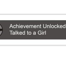Achievement unlocked Talked to a girl Sticker