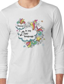 Bossy is my Love Language Long Sleeve T-Shirt