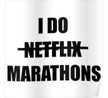 I Do Netflix Marathons Design Poster