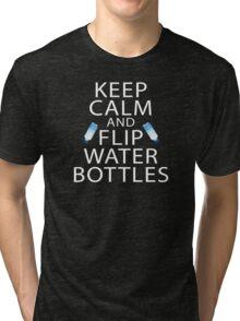 Keep Calm and Flip Water Bottles Bottle Flipper Challenge Tri-blend T-Shirt