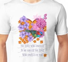 The love who dwells in me Unisex T-Shirt