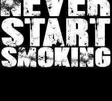 Never start smoking by SlubberCub