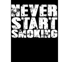 Never start smoking Photographic Print