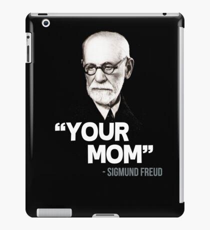 """Your Mom"" - Sigmund Freud Quote iPad Case/Skin"