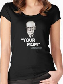 """Your Mom"" - Sigmund Freud Quote Women's Fitted Scoop T-Shirt"