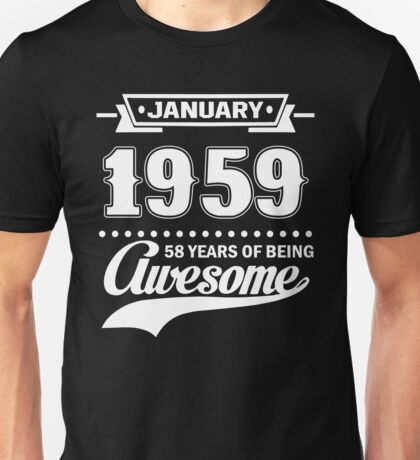 January 1959 58 Years Of Being Awesome Unisex T-Shirt