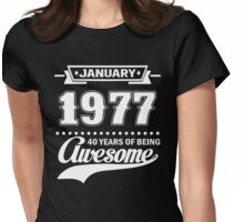January 1977 40 Years Of Being Awesome Womens Fitted T-Shirt