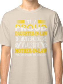 Gifts for proud Daughter In Law of awesome Mother In Law T-Shirt Classic T-Shirt