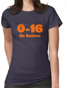 0-16 We Believe Womens Fitted T-Shirt
