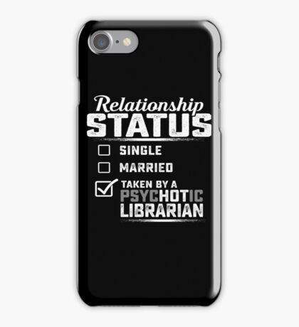 Librarian Relationship status  iPhone Case/Skin