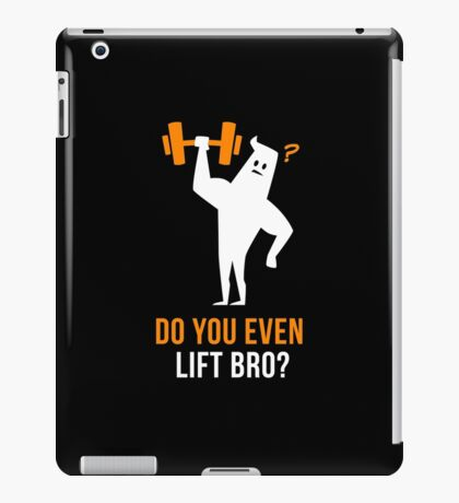 Do You Even Lift Bro iPad Case/Skin