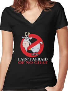 I Ain't Afraid Of No Goat Women's Fitted V-Neck T-Shirt