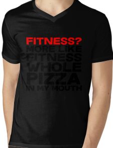 Fitness More like fitness whole pizza in my mouth Mens V-Neck T-Shirt