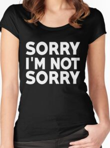 Sorry I'm not sorry Women's Fitted Scoop T-Shirt