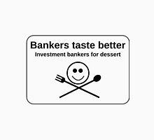 Bankers taste better Unisex T-Shirt