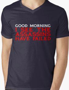 Good Morning I see the assassins have failed Mens V-Neck T-Shirt