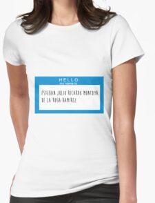 Hello My Name Is: Esteban Julio Ricardo Montoya De La Rosa Ramirez Womens Fitted T-Shirt