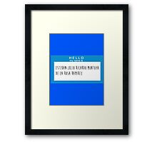 Hello My Name Is: Esteban Julio Ricardo Montoya De La Rosa Ramirez Framed Print
