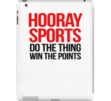 Hooray Sports Do the thing Win the points iPad Case/Skin