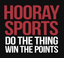 Hooray Sports Do the thing Win the points by SlubberBub