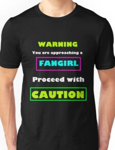 Warning you are approaching a fangirl (WHITE) Unisex T-Shirt